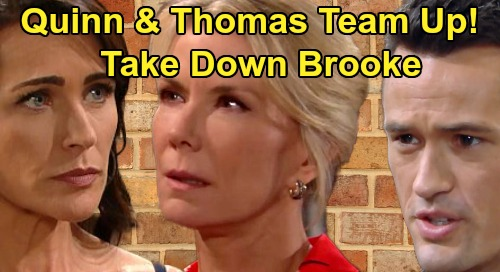 The Bold and the Beautiful Spoilers: Thomas Proposes Alliance With Quinn - Devious Team Takes Down Brooke