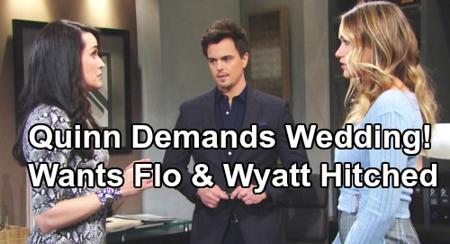 The Bold and the Beautiful Spoilers: Quinn Pushes Wyatt and Flo Quickie Wedding – Ignores Sally's Agony