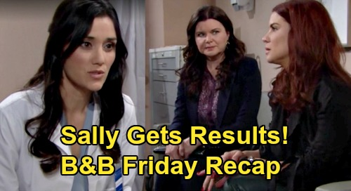 The Bold and the Beautiful Spoilers: Friday, February 7 Recap - Sally Gets Test Results From Dr. Escobar - Bill Supports Wyatt