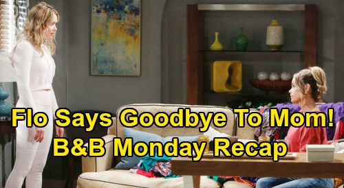 The Bold and the Beautiful Spoilers: Monday, March 30 Recap - Flo Says Goodbye To Shauna - Ridge Disgusted, Dumps Brooke