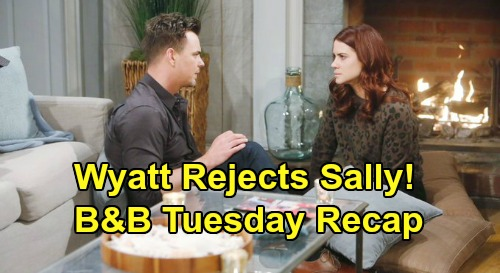 The Bold and the Beautiful Spoilers: Tuesday, April 7 Recap - Wyatt Rejects Sally's Advances and Kiss, Sets Boundaries