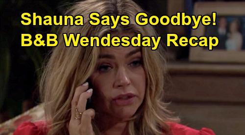 The Bold and the Beautiful Spoilers: Wednesday, April 15 Recap - Shauna Cries, Tells Ridge Goodbye - Sally Hugs Wyatt, Hates Flo