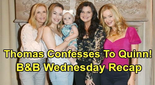 The Bold and the Beautiful Spoilers: Wednesday, February 5 Recap - Thomas Confesses To Quinn, Intimidates Steffy - Hope Remains Clueless