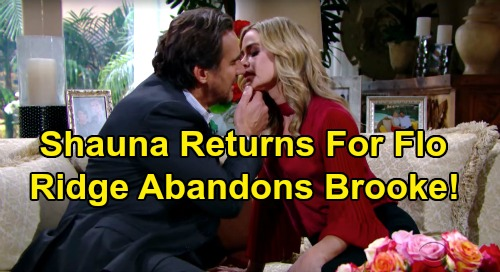 The Bold and the Beautiful Spoilers: Shauna Returns To LA For Injured Flo - Ridge Abandons Brooke, Makes Beeline For True Love