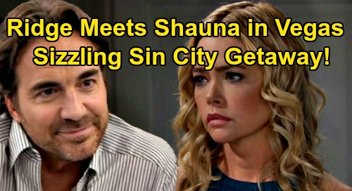 The Bold and the Beautiful Spoilers: Ridge & Shauna's Secret Pact in Vegas – Sizzling Sin City Adventure After Brooke Blowup
