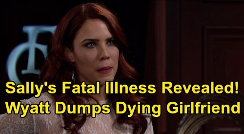 The Bold and the Beautiful Spoilers: Sally's Illness Revealed, Shares Diagnosis with Katie – Wyatt Dumps Dying Girlfriend For Flo