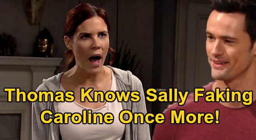 The Bold and the Beautiful Spoilers: Thomas Visits 'Dying' Sally – Knows She's Faking Deadly Illness, Caroline All Over Again