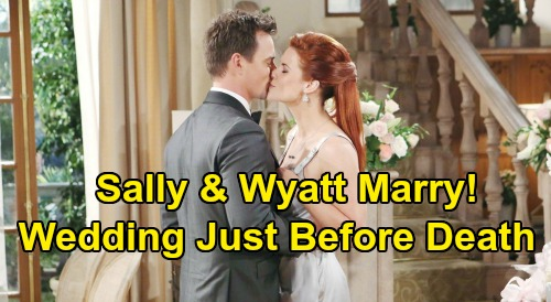 The Bold and the Beautiful Spoilers: Sally and Wyatt Marry - Wedding Wish Granted Before Death, Flo Must Wait?