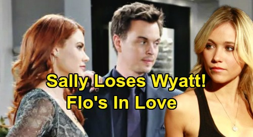 The Bold and the Beautiful Spoilers: Sally In Danger of Losing Wyatt Forever – Flo Healthy and Still In Love