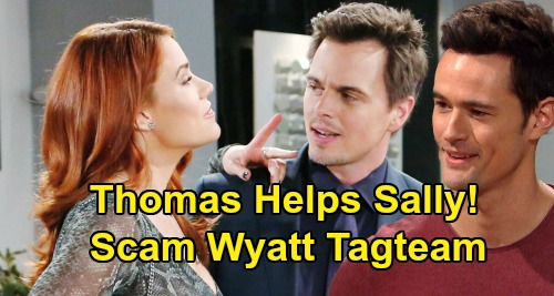 The Bold and the Beautiful Spoilers: Thomas Helps Sally Scam Wyatt - Bad Boy Back In Action?