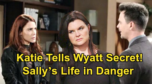 The Bold and the Beautiful Spoilers: Wyatt Learns Sally's Life in Danger, Katie Spills Secret – Heartbreaking Medical Shocker