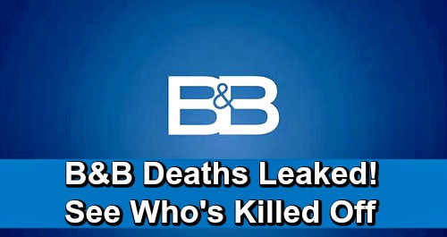 The Bold and the Beautiful Spoilers: B&B Deaths Leaked – See Which Characters Are Killed Off
