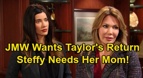 The Bold and the Beautiful Spoilers: Jacqueline MacInnes Wood Wants Taylor's Return to B&B – Insists Steffy Needs Mom
