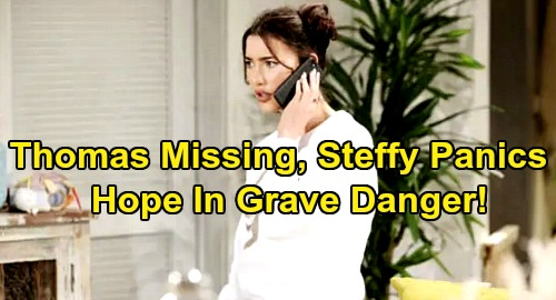 The Bold and the Beautiful Spoilers: Thomas Goes Missing, Steffy Panics – Hope In Grave Danger, Vengeful Sneak Attack Brewing?