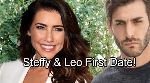 The Bold and the Beautiful Spoilers: Steffy's Back On The Dating Scene - How Will Her First Date With Leo Go?