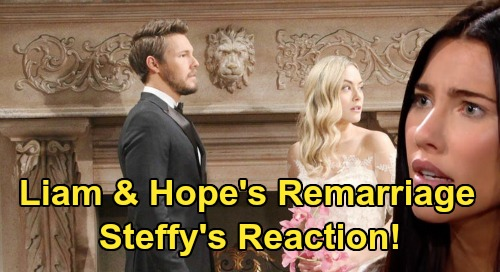 The Bold and the Beautiful Spoilers: Steffy Reacts To Liam and Hope's Inevitable Wedding - Remarriage Next Step?