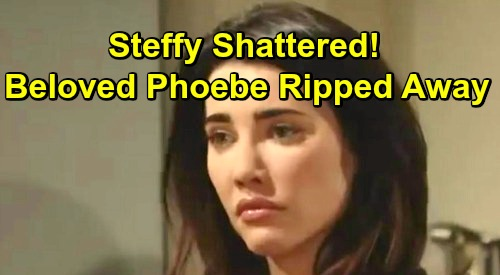 The Bold and the Beautiful Spoilers: Steffy Shattered After Beloved Phoebe's Ripped Away – Forced to Find New Path to Happiness