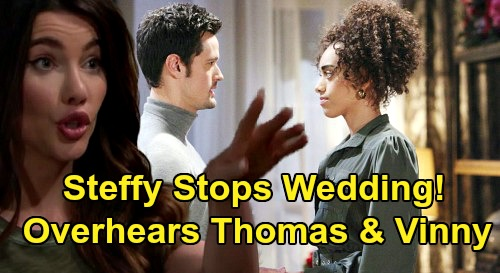 The Bold and the Beautiful Spoilers: Steffy Overhears Thomas & Vinny's Conversation - Disgusted Sister Stops Zoe's Wedding?