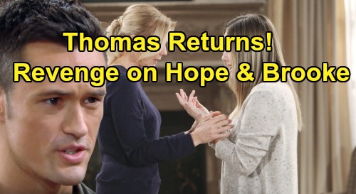The Bold and the Beautiful Spoilers: Thomas Insists Hope and Brooke Must Pay - Vengeful Victim Alive and Plotting Logan Destruction