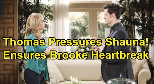 The Bold and the Beautiful Spoilers: Thomas Pressures Shauna To Go After Ridge - Ensures Brooke's Heartbreak and 'Bridge' Breakup