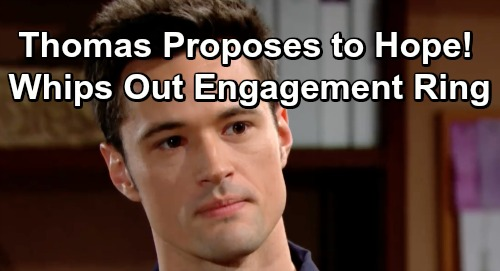 The Bold and the Beautiful Spoilers: Thomas Proposes To Hope - Boldly Whips Out Ring And Pops The Question