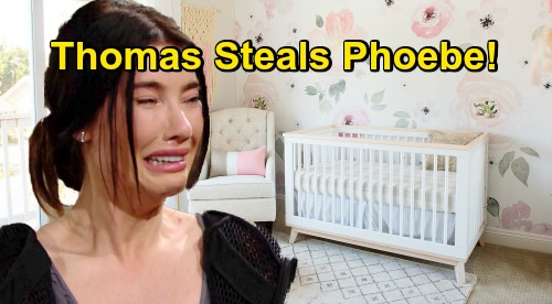 The Bold and the Beautiful Spoilers: Steffy Freaks After 'Phoebe' Vanishes from Crib – Thomas Plot Brings Worst Nightmare