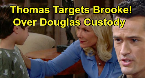 The Bold and the Beautiful Spoilers: Thomas Targets Brooke - Life In Danger Over Douglas Custody Battle?