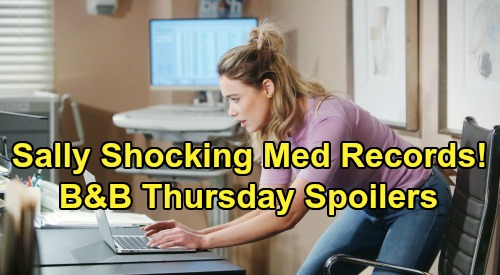 The Bold and the Beautiful Spoilers: Thursday, April 16 - Flo Spies Sally's Stunning Medical Records - Quinn Won't Apologize To Katie
