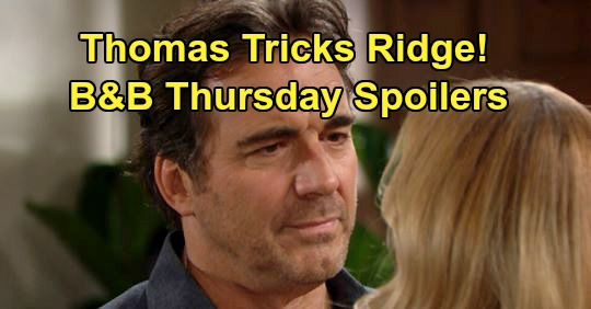 The Bold and the Beautiful Spoilers: Thursday, January 2 - Ridge Fooled By Thomas' Zoe Ruse - Hope Unsettled By Thomas' Surprise