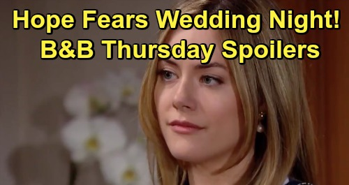 The Bold and the Beautiful Spoilers: Thursday, July 18 - Hope Dreads Wedding Night, Wants To Back Out - Thomas Issues a Warning