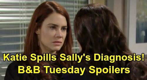 The Bold and the Beautiful Spoilers: Tuesday, February 11 - Katie Spills Sally's Terminal Diagnosis To Bill - Vinny Slams Thomas' New Plan