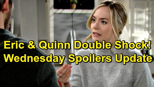 The Bold and the Beautiful Spoilers: Wednesday, February 27 Update – Quinn and Eric Face Double Bombshell – Bill Warms Katie's Heart