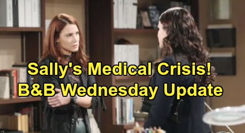 The Bold and the Beautiful Spoilers: Wednesday, January 29 Update – Sally Seeks Medical Crisis Answers – Quinn Speaks Her Mind