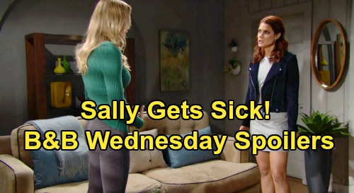 The Bold and the Beautiful Spoilers: Wednesday, January 22 – Sally Gets Sick During Flo Fight – Steffy Tries To Spill Kiss Truth