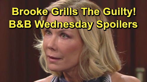 The Bold and the Beautiful Spoilers: Wednesday, June 26 - Brooke Grills Guilty Secret Circle - Family and Friends Mourn Emma