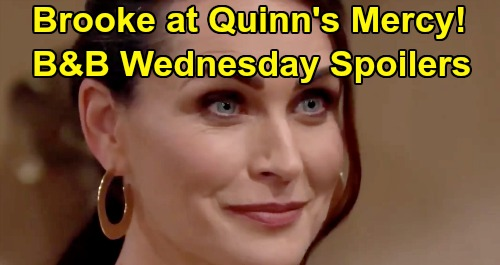 The Bold and the Beautiful Spoilers: Wednesday, March 25 - Donna Panics As Bill & Katie Arrive - Brooke At Quinn's Mercy