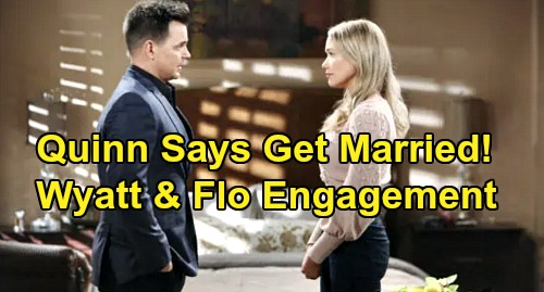 The Bold and the Beautiful Spoilers: Quinn Pushes Flo To Marry Wyatt ASAP - Wants Sally Out Of The Picture