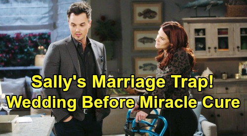 The Bold and the Beautiful Spoilers: Sally Traps Wyatt in Marriage - Schemer Wants Wedding Before Arranging Miracle Cure