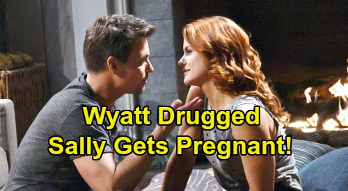 The Bold and the Beautiful Spoilers: Sally's Pregnancy Plot - Sleeps With Drugged Wyatt, Wins Her Man With 'Wally' Baby?