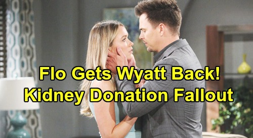 The Bold and the Beautiful Spoilers: Wyatt Drawn Back To Flo - Kidney Sacrifice Leads To Reconciliation?