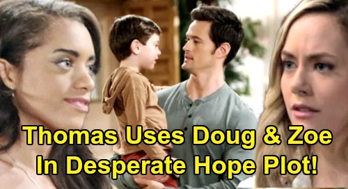 The Bold and the Beautiful Spoilers: Thomas Targets Hope Using Douglas and Zoe - Treats Son As A Pawn In Obsessed Scheme