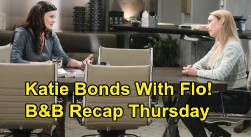 The Bold and the Beautiful Spoilers: Thursday, February 27 Recap - Katie Bonds With Flo - Wyatt Asks Sally To Live Together