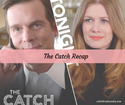 "The Catch Premiere Recap 3/9/17: Season 2 Episode 1 ""The New Deal"""
