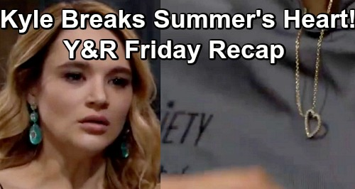The Young and the Restless Spoilers: Friday, April 19 Recap – Kyle Busted by Summer – Lola's Major Meltdown – Lily Rejects Cane