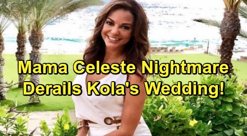 The Young and the Restless Spoilers: Mother-of-the-Bridezilla Celeste Destroys Kyle and Lola's Relationship – Wedding in Jeopardy