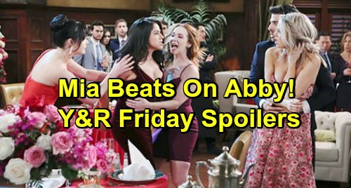 The Young and the Restless Spoilers: Friday, February 15 – Mia's Violent Dark Side, Beats Up Abby - Rey Busts Cover-up Crew