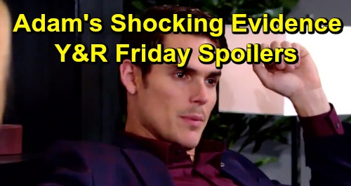 The Young and the Restless Spoilers: Friday, July 12 – Adam's Shocking Evidence Against Chelsea – Billy's Battle – Nikki's Confession