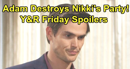 The Young and the Restless Spoilers: Friday, July 19 - Adam Crashes Nikki's Family Dinner With Disastrous Results