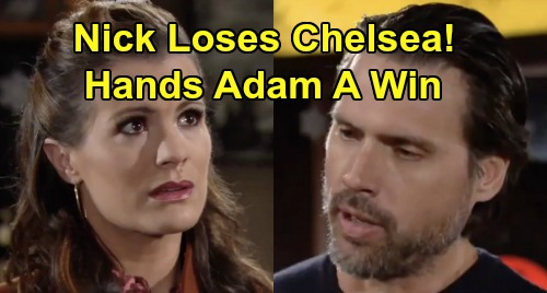 The Young and the Restless Spoilers: Nick Hands Adam A Win - Forces Chelsea To Choose Between Them