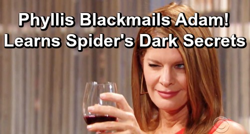 The Young and the Restless Spoilers: Phyllis Learns Spider's Awful Secrets - Blackmails Adam, Demands a Deal